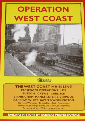 Operation West Coast - West Coast Main Line Passenger Operations, subtitled Express Passenger Services, Train Formations & Carriage Workings 1956